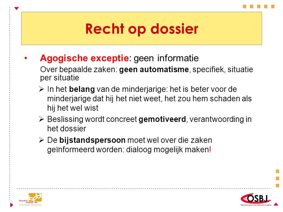 Recht op dossier Agogische exceptie: geen informatie