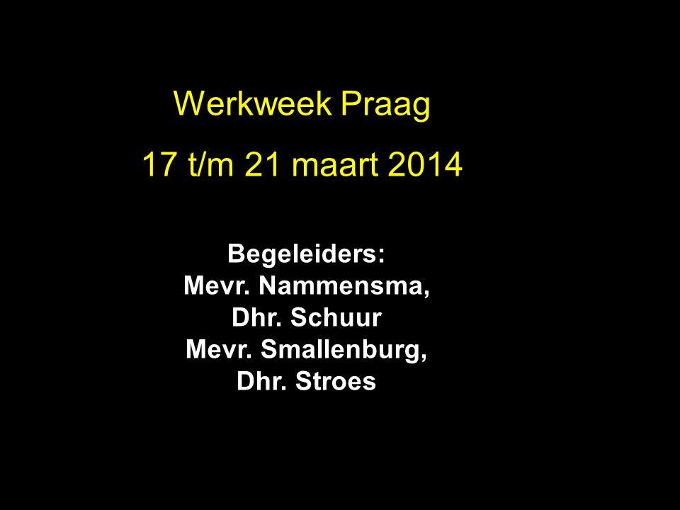 Werkweek Praag 2010 Werkweek Praag 17 t/m 21 maart 2014 Begeleiders: