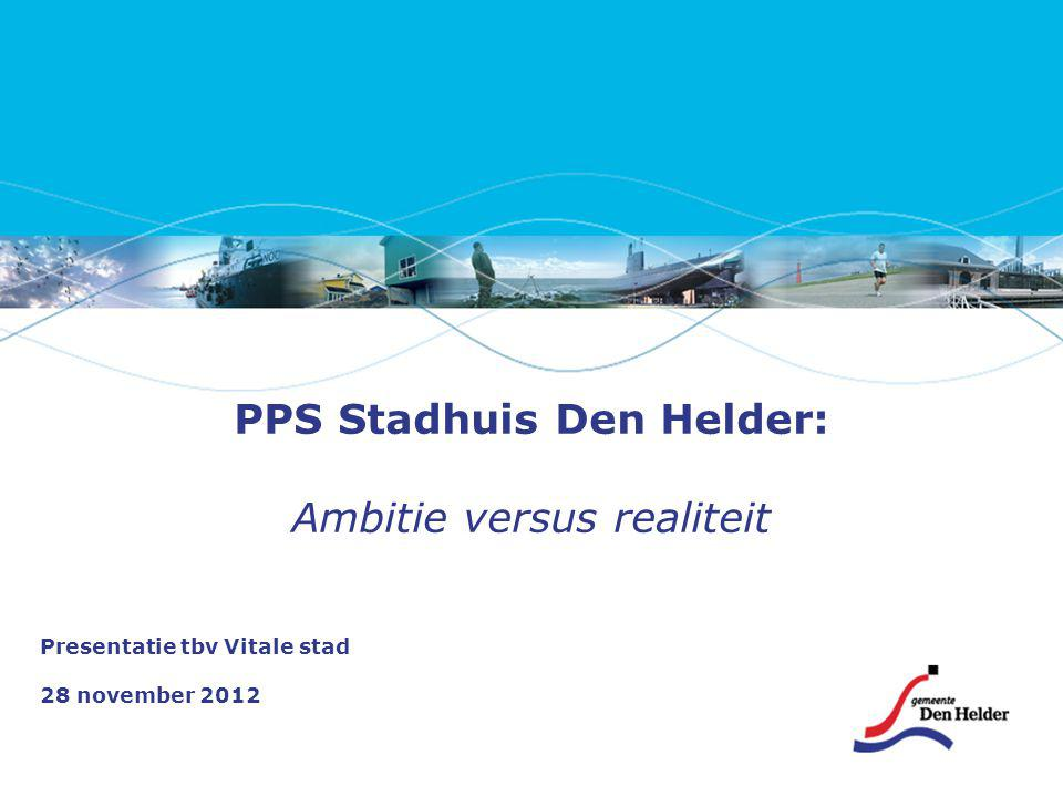 PPS Stadhuis Den Helder: Ambitie versus realiteit