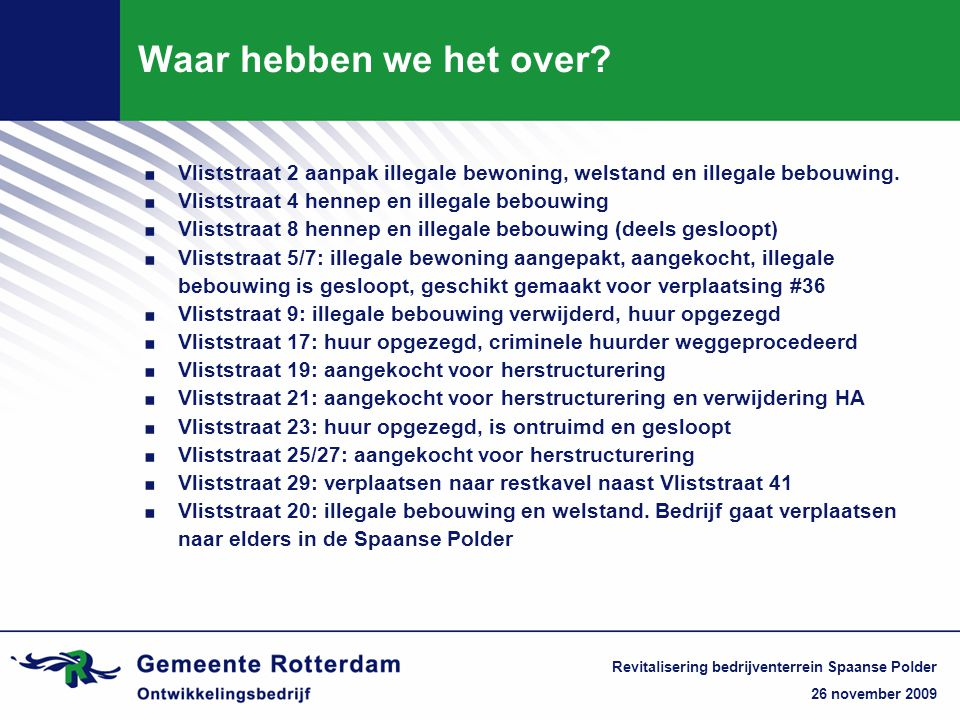 Waar hebben we het over Vliststraat 2 aanpak illegale bewoning, welstand en illegale bebouwing. Vliststraat 4 hennep en illegale bebouwing.