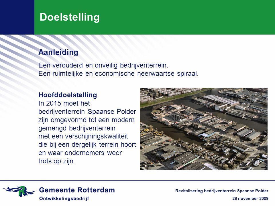 Doelstelling Aanleiding Een verouderd en onveilig bedrijventerrein.