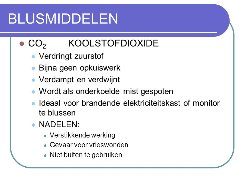 BLUSMIDDELEN CO2 KOOLSTOFDIOXIDE Verdringt zuurstof