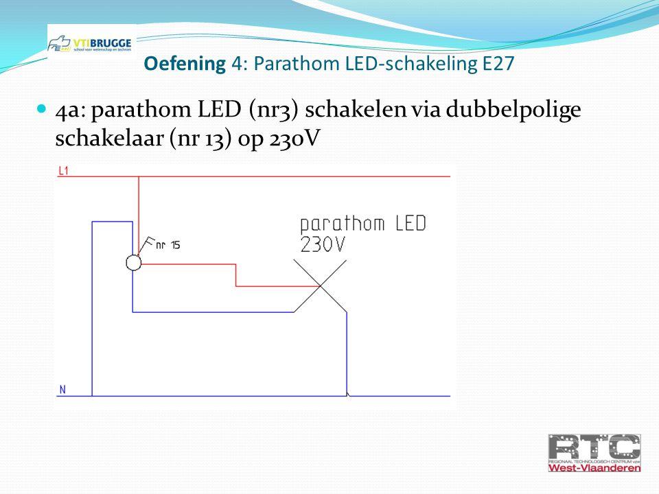 Oefening 4: Parathom LED-schakeling E27