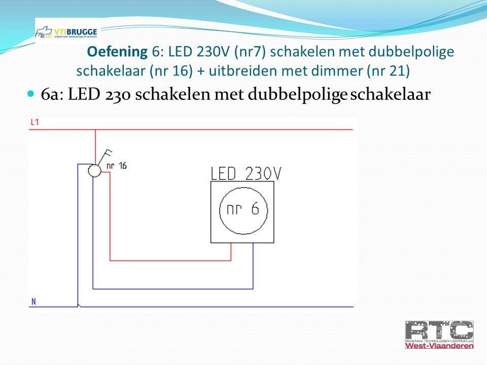 6a: LED 230 schakelen met dubbelpolige schakelaar