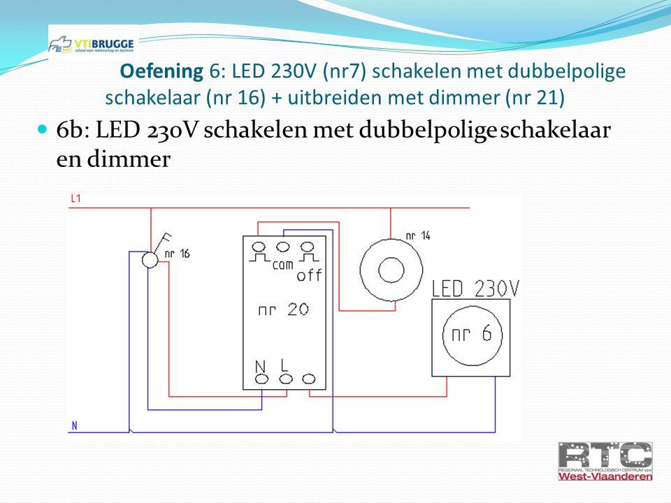 6b: LED 230V schakelen met dubbelpolige schakelaar en dimmer