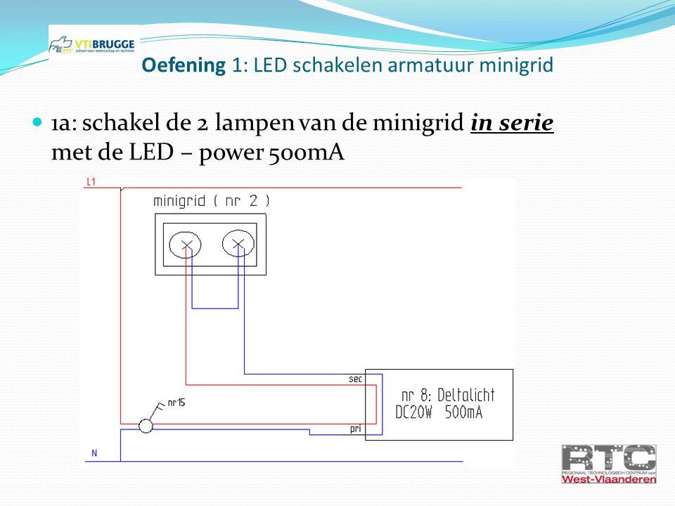 Oefening 1: LED schakelen armatuur minigrid