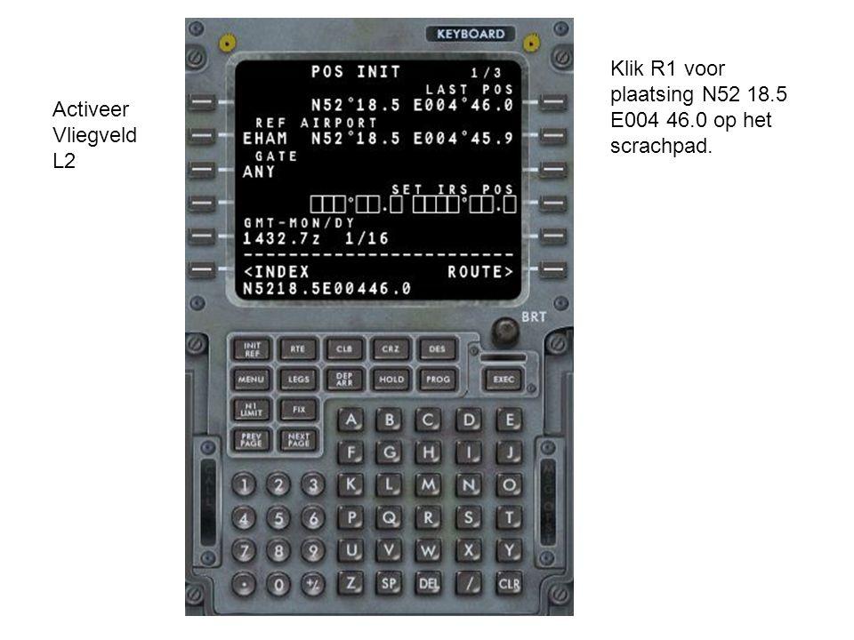 Klik R1 voor plaatsing N52 18.5 E004 46.0 op het scrachpad.