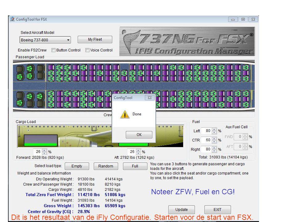 Noteer ZFW, Fuel en CG. Dit is het resultaat van de iFly Configuratie.