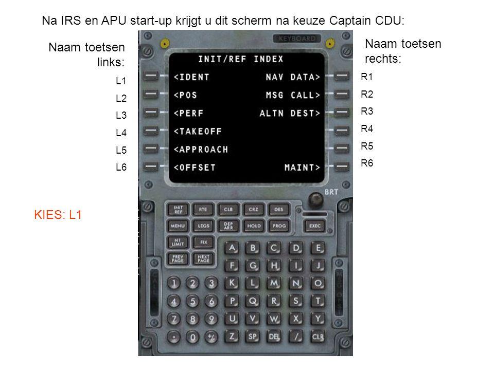Na IRS en APU start-up krijgt u dit scherm na keuze Captain CDU: