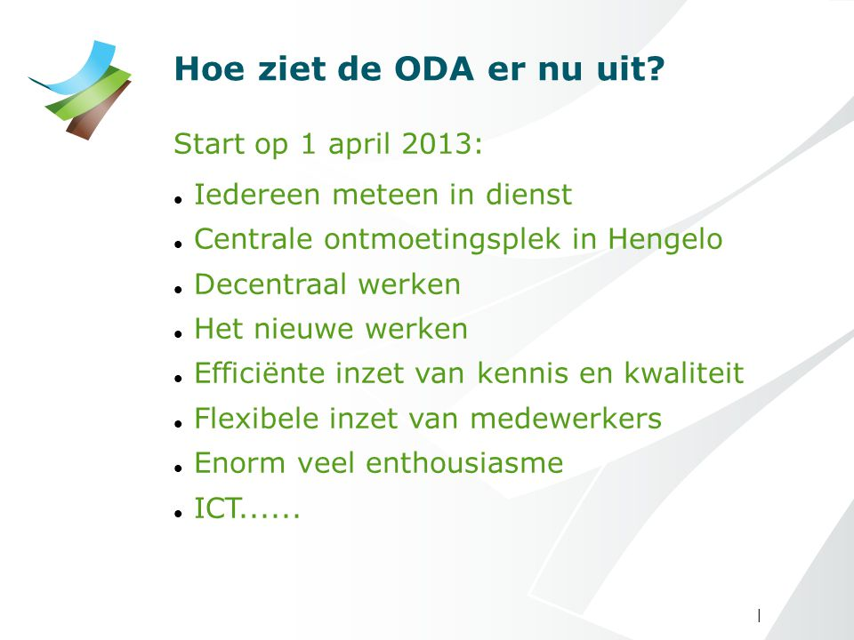 Hoe ziet de ODA er nu uit Start op 1 april 2013: