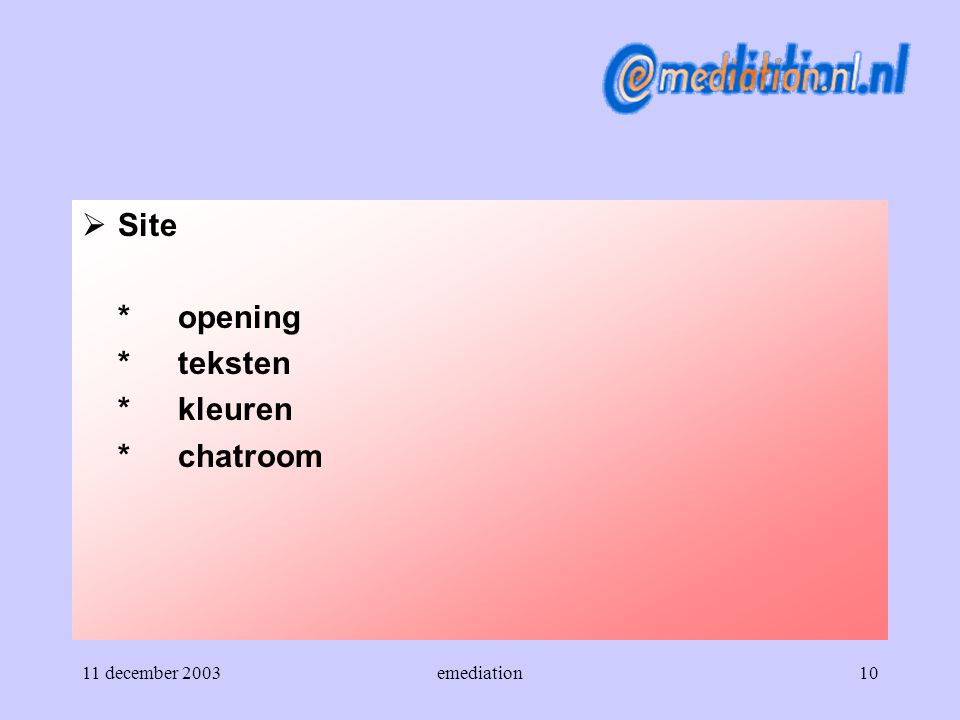Site * opening * teksten * kleuren * chatroom 11 december 2003