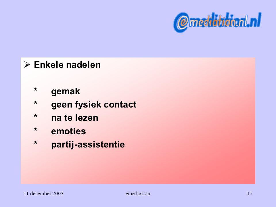 Enkele nadelen * gemak * geen fysiek contact * na te lezen * emoties