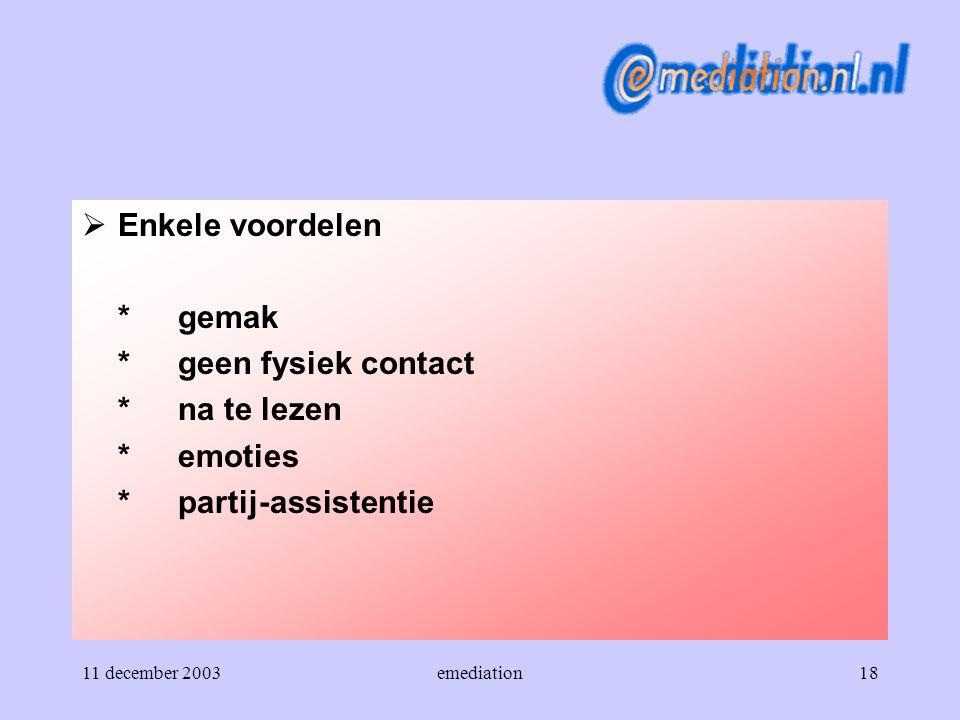 Enkele voordelen * gemak * geen fysiek contact * na te lezen * emoties