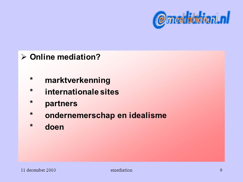 * internationale sites * partners * ondernemerschap en idealisme