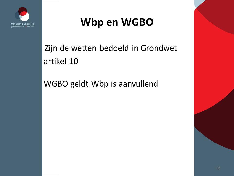 Wbp en WGBO artikel 10 WGBO geldt Wbp is aanvullend