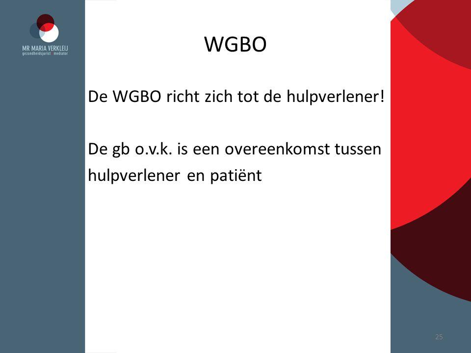 WGBO De WGBO richt zich tot de hulpverlener. De gb o.v.k.