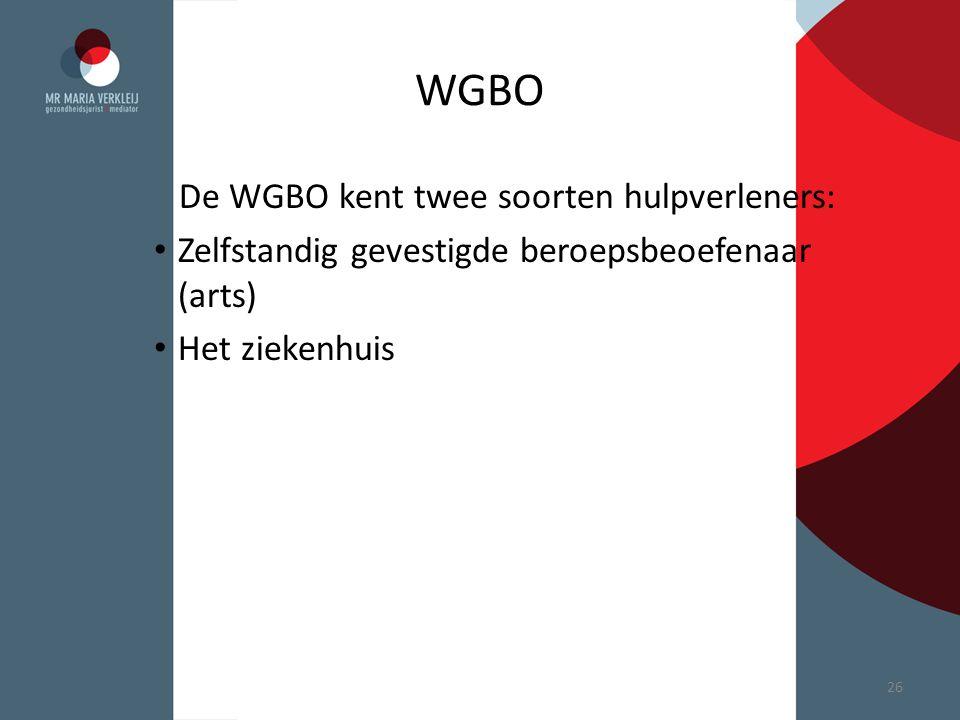 WGBO De WGBO kent twee soorten hulpverleners: