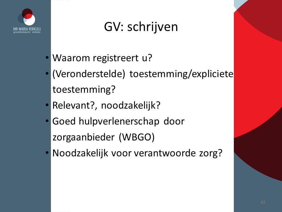 GV: schrijven Waarom registreert u
