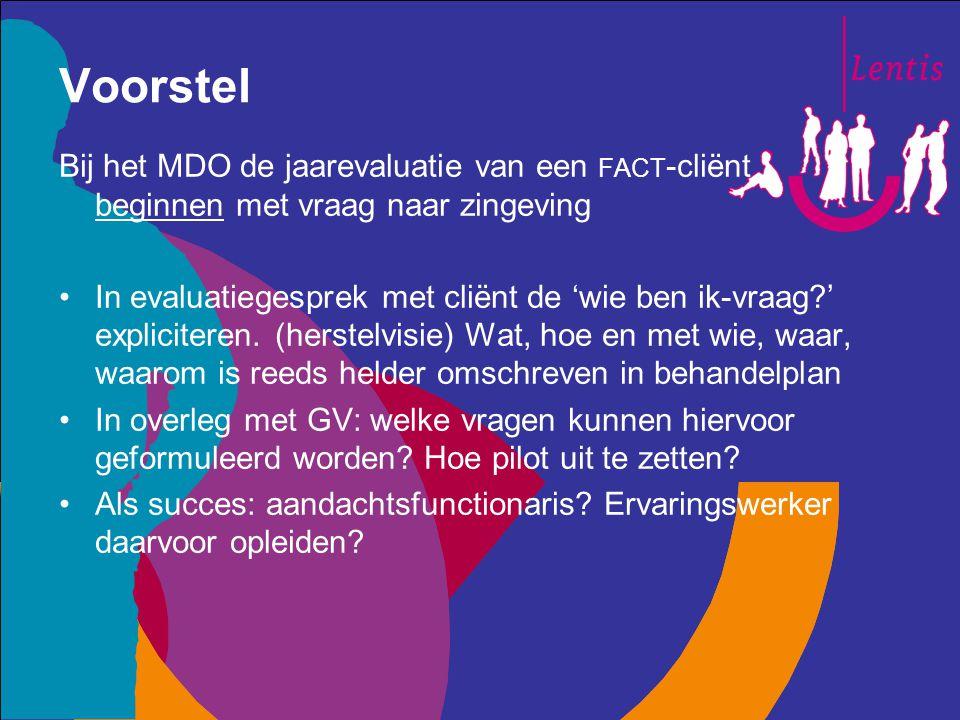 Voorstel Bij het MDO de jaarevaluatie van een fact-cliënt beginnen met vraag naar zingeving.