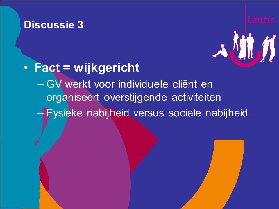 Fact = wijkgericht Discussie 3