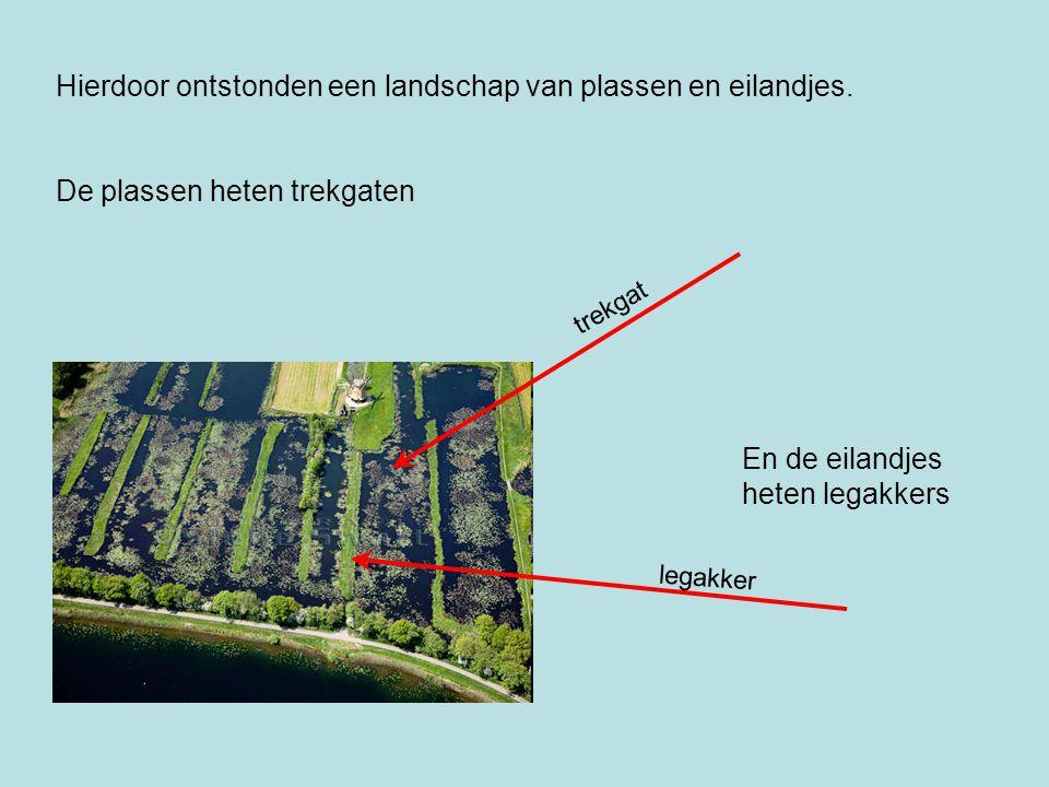 Hierdoor ontstonden een landschap van plassen en eilandjes.