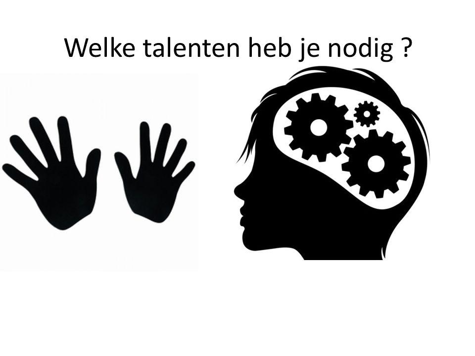 Welke talenten heb je nodig