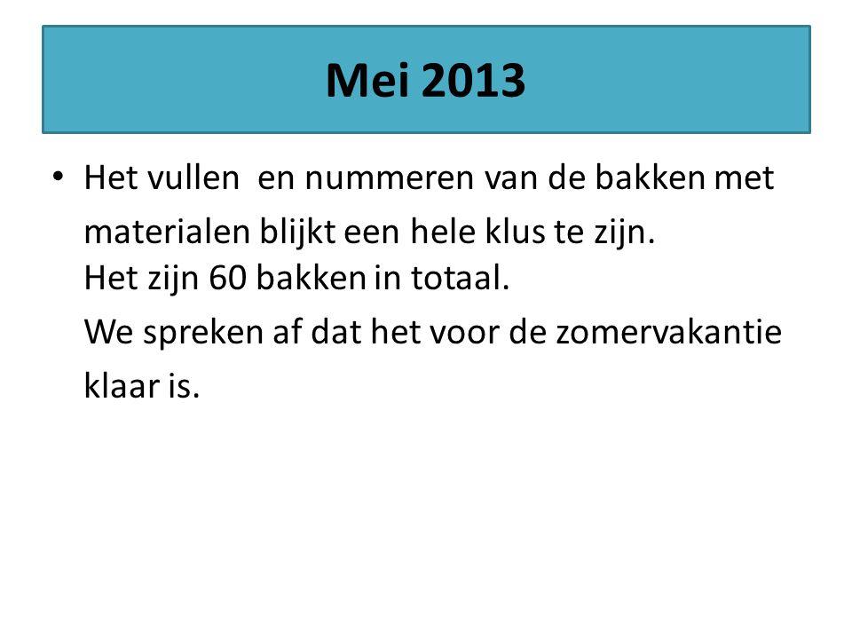 Mei 2013 Het vullen en nummeren van de bakken met