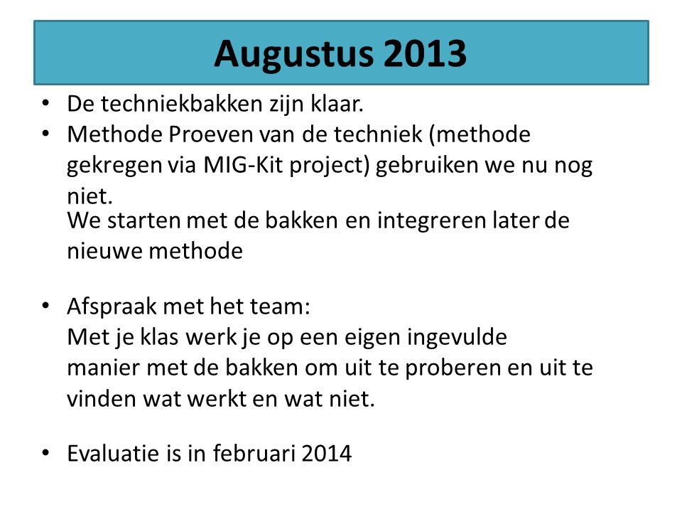Augustus 2013 De techniekbakken zijn klaar.