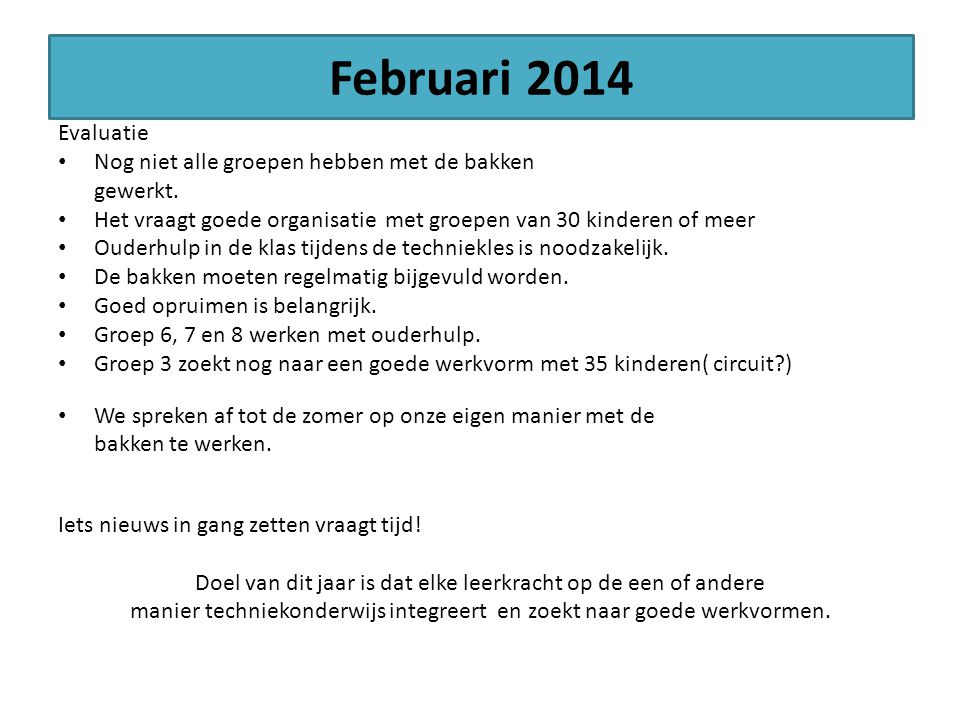 Februari 2014 Evaluatie Nog niet alle groepen hebben met de bakken