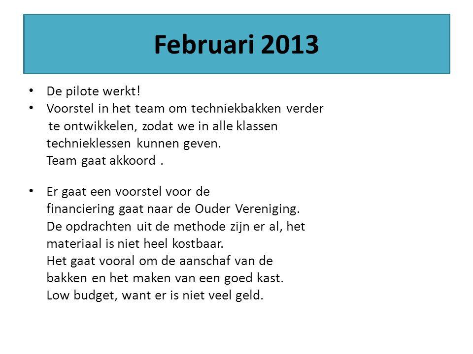 Februari 2013 De pilote werkt!