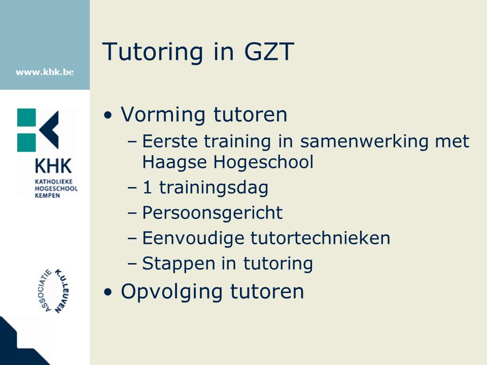 Tutoring in GZT Vorming tutoren Opvolging tutoren