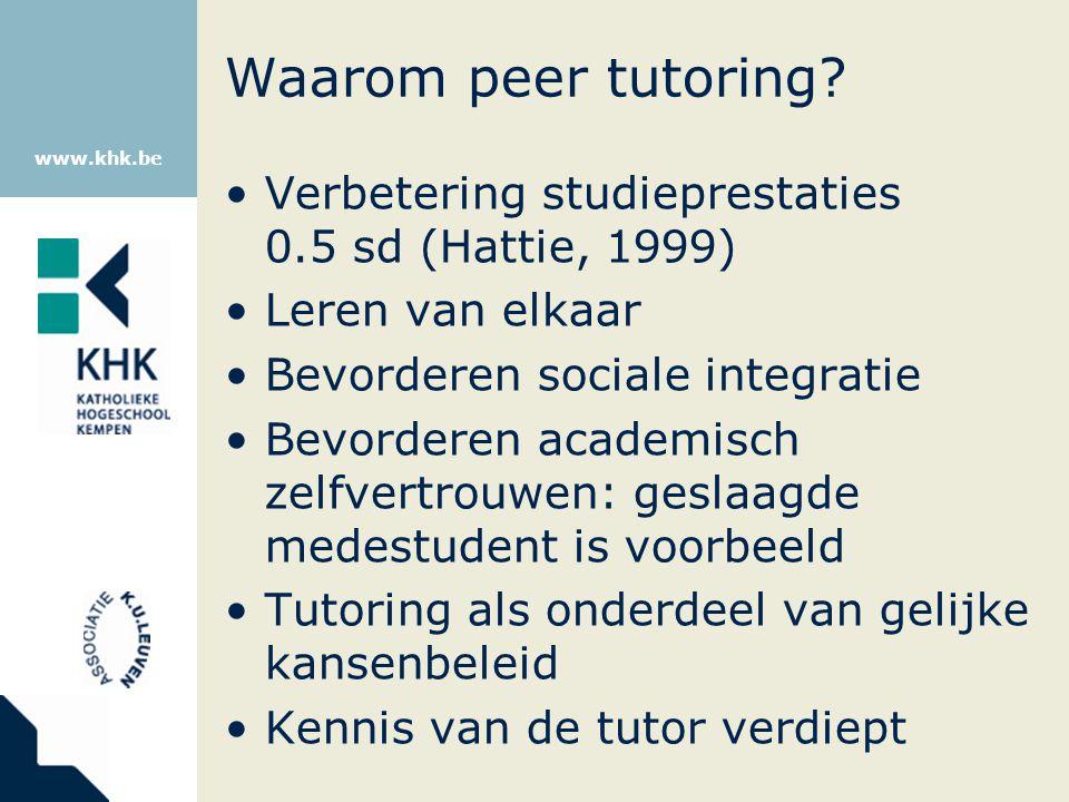 Waarom peer tutoring Verbetering studieprestaties 0.5 sd (Hattie, 1999) Leren van elkaar. Bevorderen sociale integratie.