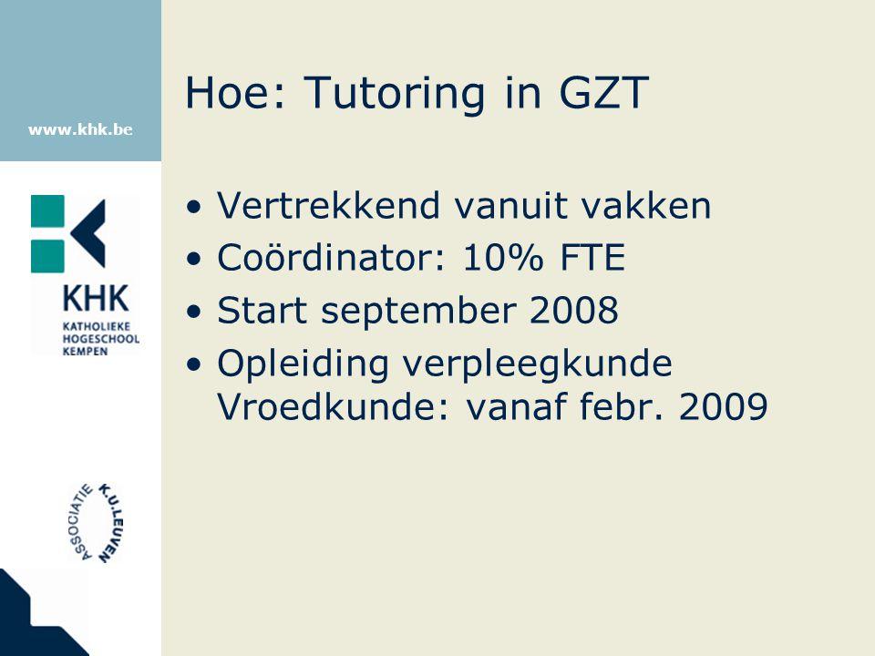 Hoe: Tutoring in GZT Vertrekkend vanuit vakken Coördinator: 10% FTE
