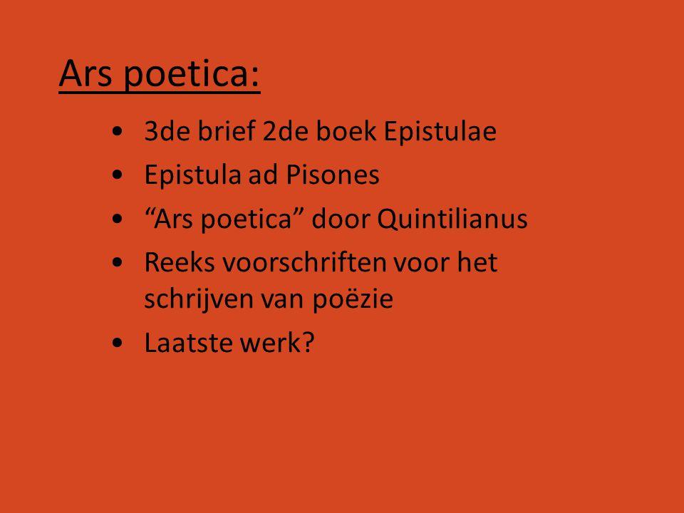 Ars poetica: 3de brief 2de boek Epistulae Epistula ad Pisones