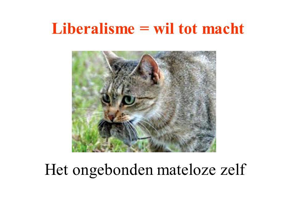 Liberalisme = wil tot macht
