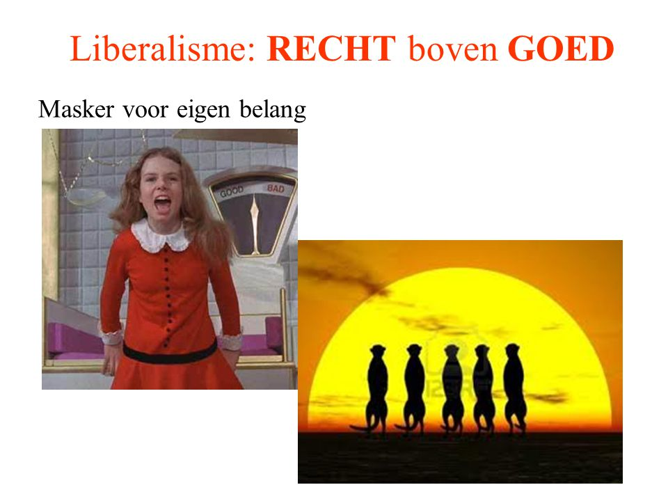 Liberalisme: RECHT boven GOED