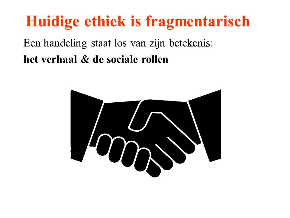 Huidige ethiek is fragmentarisch