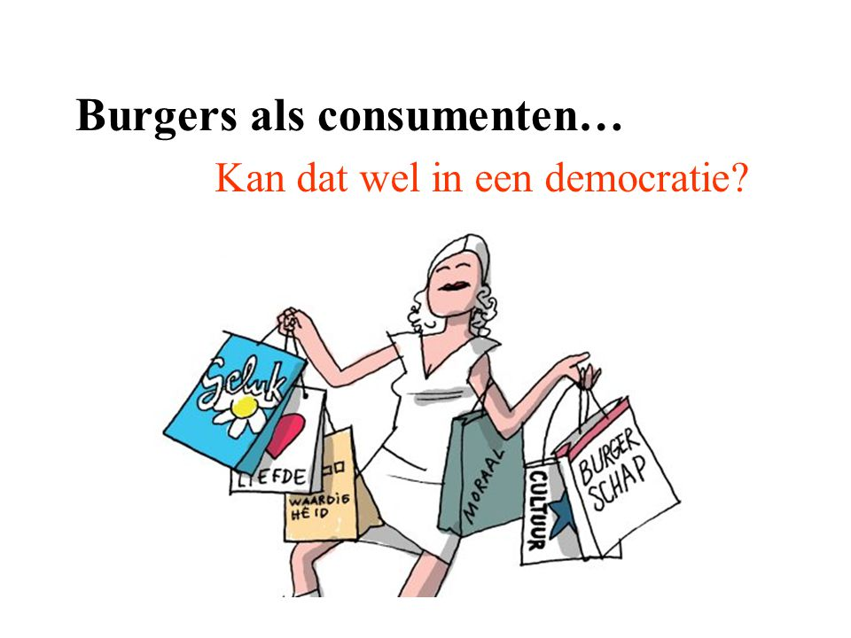 Burgers als consumenten…