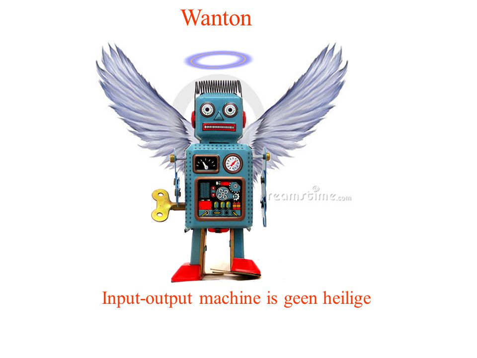 Wanton Input-output machine is geen heilige
