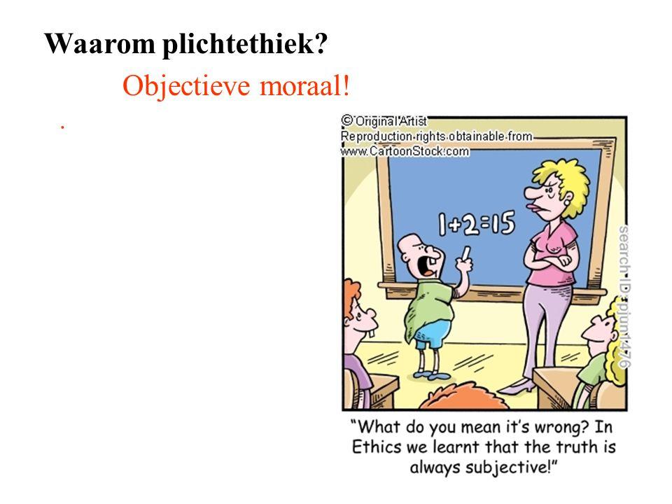Waarom plichtethiek Objectieve moraal! .