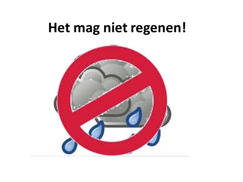 Het mag niet regenen!