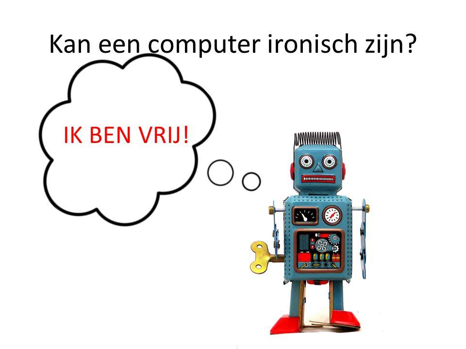 Kan een computer ironisch zijn