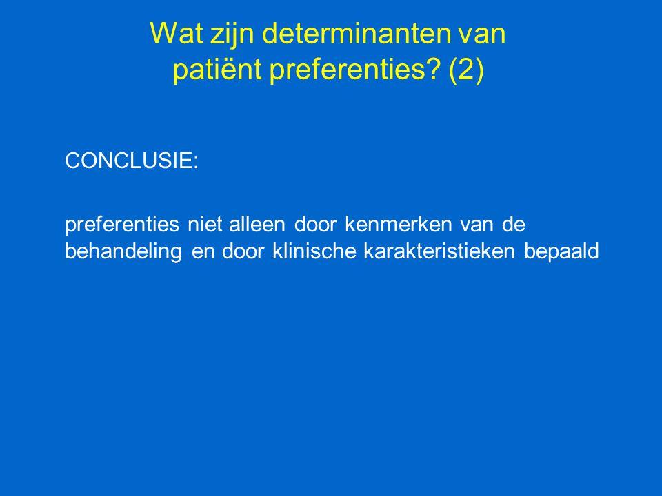 Wat zijn determinanten van patiënt preferenties (2)