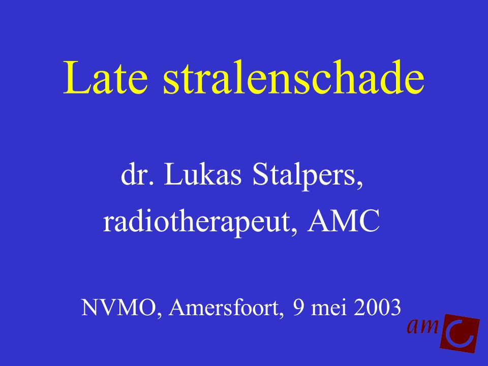 dr. Lukas Stalpers, radiotherapeut, AMC NVMO, Amersfoort, 9 mei 2003