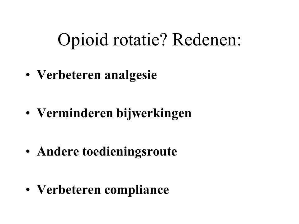 Opioid rotatie Redenen:
