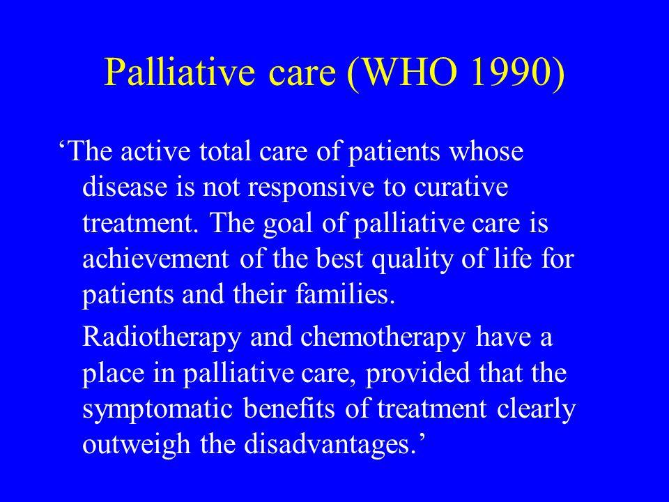 Palliative care (WHO 1990)