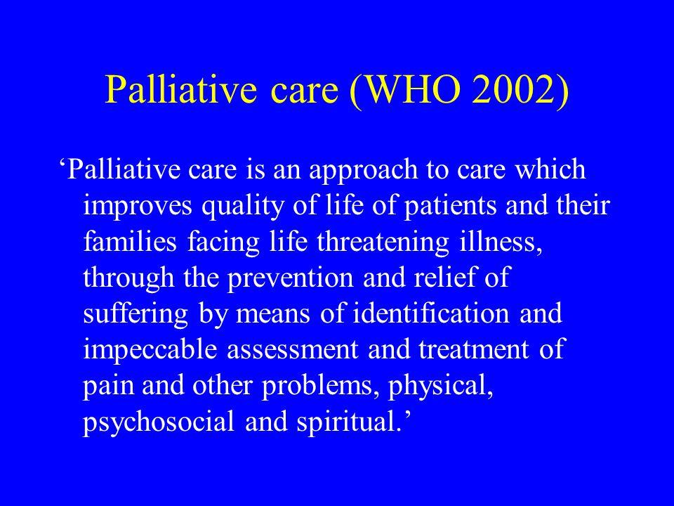 Palliative care (WHO 2002)