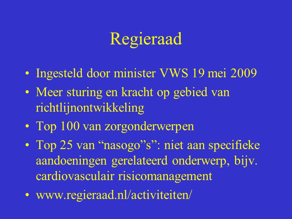 Regieraad Ingesteld door minister VWS 19 mei 2009