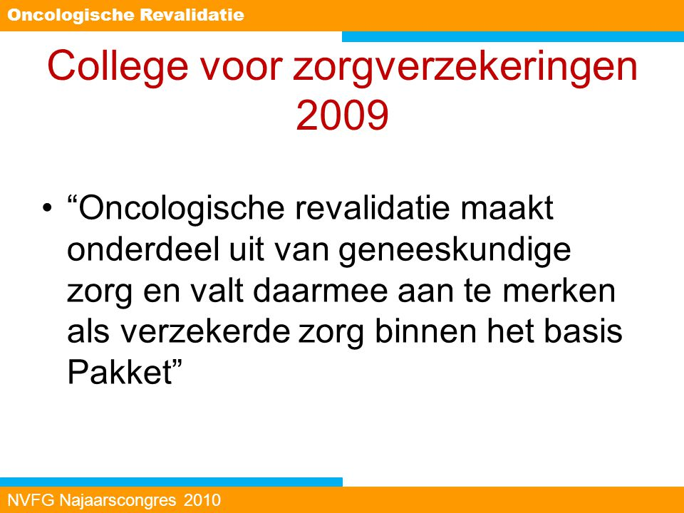 College voor zorgverzekeringen 2009