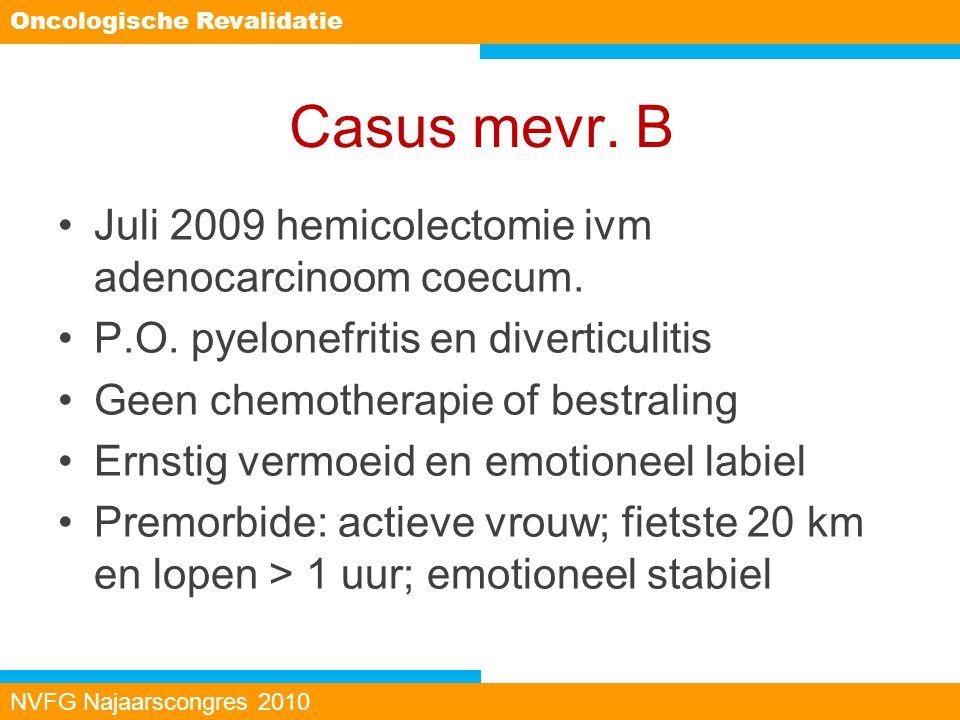 Casus mevr. B Juli 2009 hemicolectomie ivm adenocarcinoom coecum.